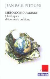 L'Ideologie Du Monde ; Chroniques D'Economie Politique - Intérieur - Format classique