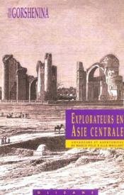 Explorateurs en Asie centrale ; voyageurs et aventuriers de Marco Polo à Ella Maillart - Couverture - Format classique
