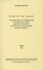 D'or et de sable ; interventions éparses sur la critique sociale et l'interprétation de l'histoire, agrémentées d'observations sur l'art de lire et sur d'autres matières, tant curieuses qu'utiles - Intérieur - Format classique