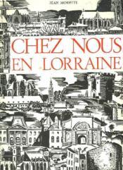 Chez Nous En Lorraine - Couverture - Format classique