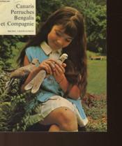 Canaris Perruches Bengallis Et Compagnie - Couverture - Format classique