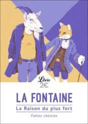 Vente  La raison du plus fort ; faibles choisies  - La Fontaine (De) Jea - Jean De La Fontaine