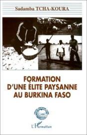 Formation d'une élite paysanne au Burkina Faso - Couverture - Format classique