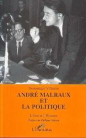 Andre Malraux Et La Politiqul'Etre Et L'Histoire - Couverture - Format classique