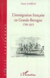 L'Immigration Francaise En Grande-Bretagne, 1789-1815 - Intérieur - Format classique