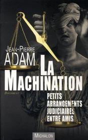 La machination ; petits arrangements judiciaires entre amis - Intérieur - Format classique