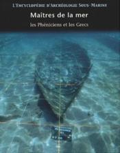 L'Encyclopedie D'Archeologie Sous-Marine T.2 ; Maitres De La Mer ; Les Pheniciens Et Les Grecs - Couverture - Format classique