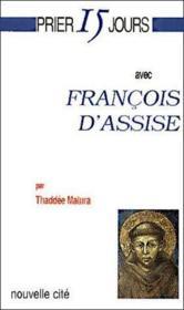 Prier 15 Jours Avec ; François D'Assise - Couverture - Format classique