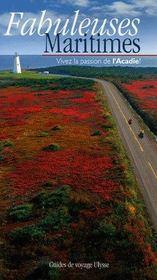 Fabuleuses maritimes ; vivez la passion de l'Acadie - Intérieur - Format classique