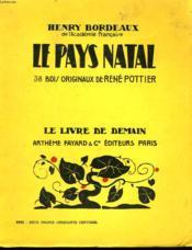 Le Pays Natal. 38 Bois Originaux De Rene Pottier. Le Livre De Demain N° 23. - Couverture - Format classique