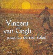 Vincent Van Gogh Jusqu'Au Dernier Soleil - Intérieur - Format classique