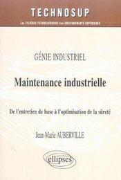 Genie Industriel Maintenance Industrielle De L'Entretien De Base A L'Optimisation De La Surete - Intérieur - Format classique