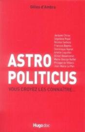 Astro politicus, vous croyez les connaître - Couverture - Format classique