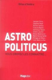 Astro politicus, vous croyez les connaître - Intérieur - Format classique