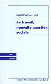 Le Travail : Nouvelle Question Sociale - Intérieur - Format classique