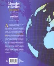 Mondes rebelles juniors ; pour mieux comprendre les conflits et les violences du monde d'aujourd'hui - 4ème de couverture - Format classique