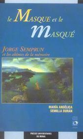 Le Masque Et Le Masque : Jorge Semprun Et Les Abimes De La Memoire - Intérieur - Format classique