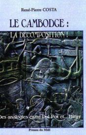 Le Cambodge : La Decomposition - Couverture - Format classique