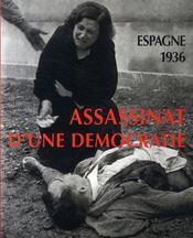 Espagne, 1936 ; assassinat d'une démocratie - Intérieur - Format classique
