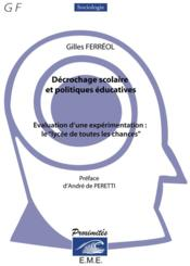 Décrochage scolaire et politiques éducatives ; évaluation d'une expérience - Couverture - Format classique