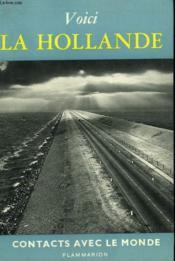 Voici La Hollande. Collection : Contacts Avec Le Monde. - Couverture - Format classique