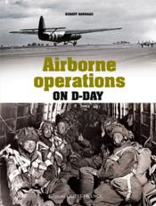 Vente livre :  Airborne operations at the Normandy landings  - Benoit Rondeau