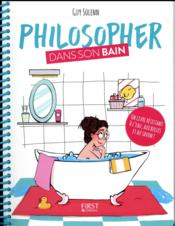 Philosopher dans son bain  - Guy Solenn - Morgane Badaboum