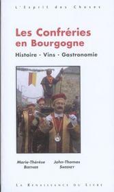 Les Confreries En Bourgogne ; Histoire Vins Gastronomie Confreries - Intérieur - Format classique