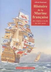 Histoire de la marine française ; des origines a la fin du XIX siècle - Couverture - Format classique