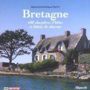 Bretagne, 100 Chambres D'Hotes Et Hotels De Charme - Intérieur - Format classique