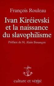 Ivan Kireievski Et La Naissance Du Slavophilisme - Couverture - Format classique