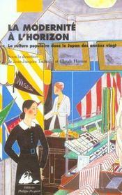 La Modernite A L'Horizon ; La Culture Populaire Dans Le Japon Des Annees Vingt - Intérieur - Format classique