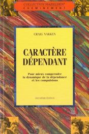 Caractere Dependant - Pour Mieux Comprendre La Dynamique De La Dependance - Intérieur - Format classique