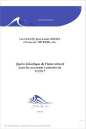 Quelle didactique de l'interculturel dans les nouveaux contextes du FLES ? - Couverture - Format classique