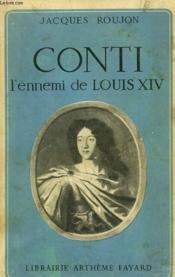 Conti. L'Ennemi De Louis Xiv. - Couverture - Format classique