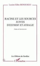 Racine Et Les Sources Juives D'Esther Et Athalie – Lucien-Gilles Benguigui