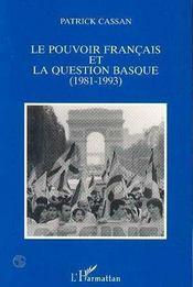 Le Pouvoir Francais Et La Question Basque, 1981-1993 - Intérieur - Format classique