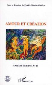 Cahiers de l'IPSA t.20 ; amour et création - Couverture - Format classique