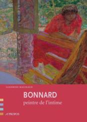 Bonnard, peintre de l'intime - Couverture - Format classique