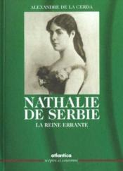 Nathalie De Serbie La Reine Errante - Couverture - Format classique