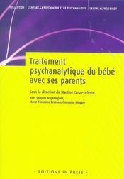 L'Enfant, La Psychiatrie Et Le Psychanalyste ; Traitement Psychanalytique Du Bébé Avec Ses Parents - Intérieur - Format classique