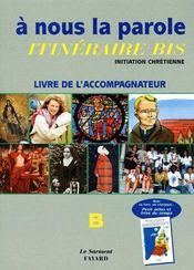 À nous la parole, itinéraire bis ; initiation chrétienne ; livre de l'accompagnateur - Couverture - Format classique