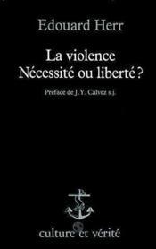 Violence La Necessite Ou Liberte - Couverture - Format classique