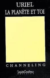 Uriel. La Planete Et Toi - Couverture - Format classique