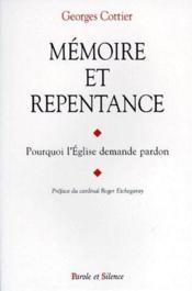 Mémoire et repentance ; pourquoi l'Eglise demande pardon - Couverture - Format classique