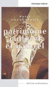 Petit vocabulaire du patrimoine culturel et naturel - Couverture - Format classique