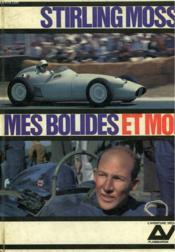 Mes Bolides Et Moi. Collection : L'Aventure Vecue. - Couverture - Format classique