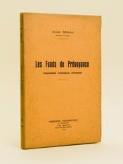 Les Fonds de Prévoyance. Organismes patronaux d'épargne. [ Livre dédicacé par l'auteur ] - Couverture - Format classique