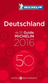 Vente livre :  GUIDE ROUGE ; deutschland (édition 2016)  - Collectif Michelin