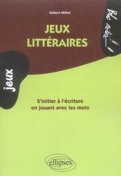 Jeux littéraires ; s'initier à l'écriture en jouant avec les mots - Intérieur - Format classique